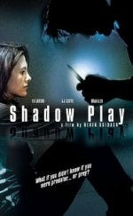 Shadowplay Filmi izle